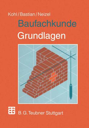 Baufachkunde von Bastian,  Kurt, Forster,  Josef, Kohl,  Anton, Meyer,  Helmut, Neizel,  Ernst, Wanner,  Artur, Wettengel,  Wolfgang