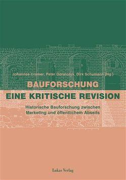 Bauforschung – eine kritische Revision von Cramer,  Johannes, Goralczyk,  Peter, Schumann,  Dirk
