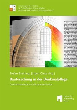 Bauforschung in der Denkmalpflege von Breitling,  Stefan, Giese,  Jürgen
