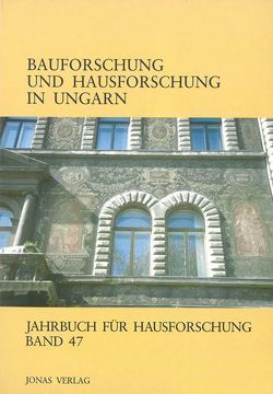 Bauforschung und Hausforschung in Ungarn von de Vries,  Dirk J., Freckmann,  Klaus, Grossmann,  G Ulrich, Klein,  Ulrich