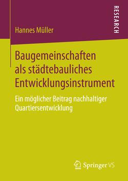 Baugemeinschaften als städtebauliches Entwicklungsinstrument von Müller,  Hannes