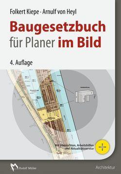 Baugesetzbuch für Planer im Bild von Heyl,  Arnulf von, Kiepe,  Folkert