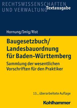 Baugesetzbuch/Landesbauordnung für Baden-Württemberg von Hornung,  Volker, Imig,  Klaus, Rist,  Martin