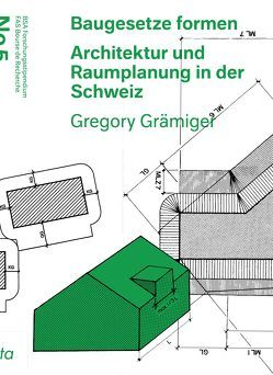 Baugesetze formen von Grämiger,  Gregory, Gugger,  Harry