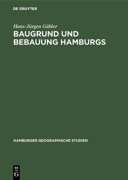 Baugrund und Bebauung Hamburgs von Gäbler,  Hans-Jürgen