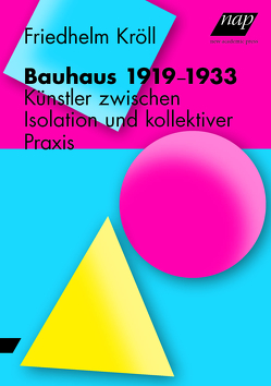 Bauhaus 1919-1933 von Kröll,  Friedhelm