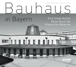 Bauhaus in Bayern von Molitor,  Jean, Voss,  Kaija