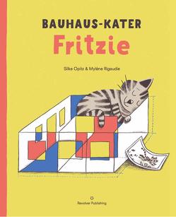 Bauhaus-Kater Fritzie von Opitz,  Silke, Rigaudie,  Mylène