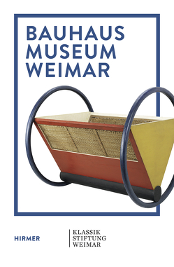 Bauhaus Museum Weimar von Ackermann,  Ute, Bestgen,  Ulrike, Klassik Stiftung Weimar