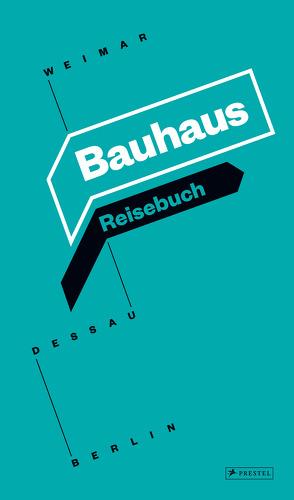Bauhaus Reisebuch von Bauhaus Kooperation Berlin Dessau Weimar