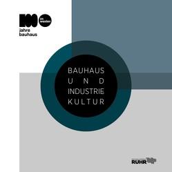 Bauhaus und Industriekultur von Hanisch,  Ruth