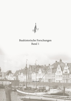 Bauhistorische Forschungen Band 1 von Boldt,  Christian, Loebert,  Sönke