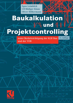Baukalkulation und Projektcontrolling von Hölkermann,  Oliver, Klaus,  Ulf Rüdiger, Leimböck,  Egon