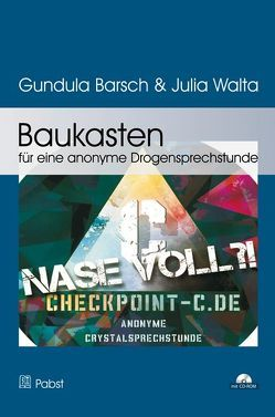 Baukasten für eine anonyme Drogensprechstunde von Barsch,  Gundula, Walta,  Julia