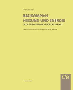 Baukompass Heizung und Energie von Blumenthal,  Christoph