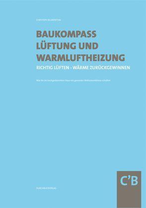 Baukompass Lüftung und Warmluftheizung von Blumenthal,  Christoph