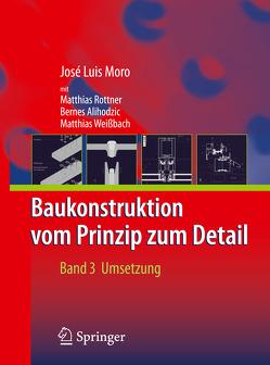 Baukonstruktion – vom Prinzip zum Detail von Alihodzic,  Bernes, Moro,  José Luis, Rottner,  Matthias, Schlaich,  Jörg, Weißbach,  Matthias
