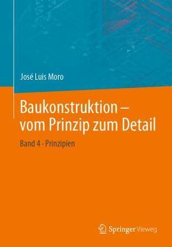 Baukonstruktion – vom Prinzip zum Detail von Moro,  José Luis