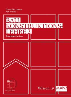 Baukonstruktionslehre / Baukonstruktionslehre 2 mit DVD von Mezera,  Karl, Riccabona,  Christof
