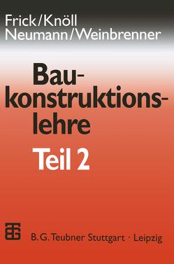 Baukonstruktionslehre von Frick,  O., Knöll,  Kerstin, Neumann,  Dietrich, Weinbrenner,  Ulrich