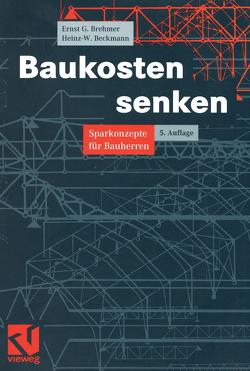 Baukosten senken von Beckmann,  Heinz, Brehmer,  Ernst-Georg