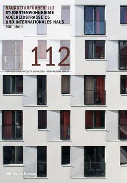 Baukulturführer 112 Studentenwohnheime Adelheidstraße 15 und Internationales Haus München von Baumeister,  Nicolette, Kaltenbach,  Frank, Koepke,  Henning, Wilhelm,  Manfred