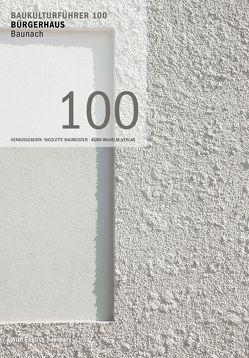 Baukulturführer 100 Bürgerhaus Baunach von Baumeister,  Nicolette, Hartmann, Santifaller, Wilhelm,  Manfred