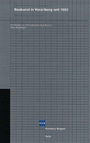 Baukunst in Vorarlberg seit 1980 von Kapfinger,  Otto
