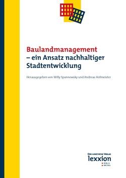 Baulandmanagement – ein Ansatz nachhaltiger Stadtentwicklung von Hofmeister,  Andreas, Spannowsky,  Willy