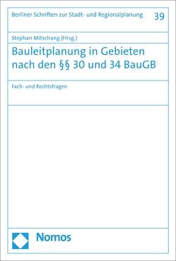 Bauleitplanung in Gebieten nach den §§ 30 und 34 BauGB von Mitschang,  Stephan
