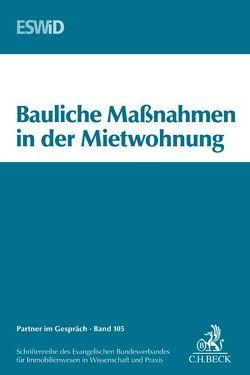 Bauliche Maßnahmen in der Mietwohnung von Evangelischen Bundesverband für Immobilienwesen in Wissenschaft und Praxis