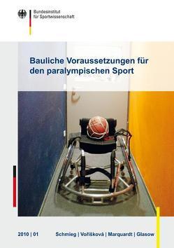Bauliche Voraussetzungen für den paralympischen Sport von Glasow,  Nadine, Marquardt,  Gesine, Schmieg,  Peter, Voriskova,  Sarka