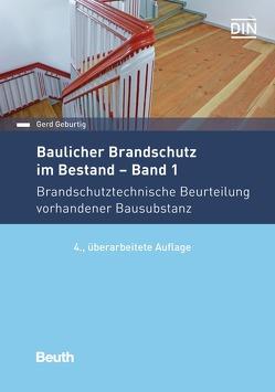 Baulicher Brandschutz im Bestand: Band 1 – Buch mit E-Book von Geburtig,  Gerd