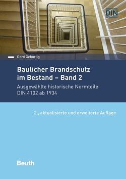 Baulicher Brandschutz im Bestand: Band 2 von Geburtig,  Gerd