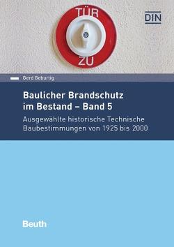 Baulicher Brandschutz im Bestand: Band 5 von Geburtig,  Gerd