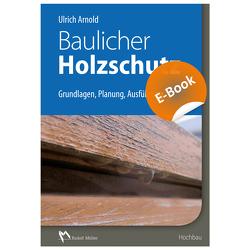 Baulicher Holzschutz – E-Book (PDF) von Arnold,  Ulrich
