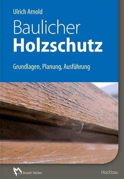 Baulicher Holzschutz von Arnold,  Ulrich