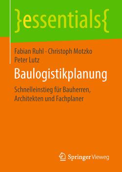 Baulogistikplanung von Lutz,  Peter, Motzko,  Christoph, Ruhl,  Fabian