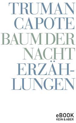 Baum der Nacht von Capote,  Truman, Mössner,  Ursula-Maria, Roshani (Hg.),  Anuschka
