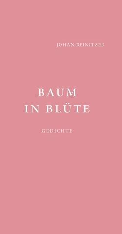 Baum in Blüte – Gedichte von Reinitzer,  Johan