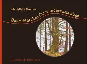 Baum-Märchen für wundersame Wege von Goetze,  Mechthild, Urban,  Manfred