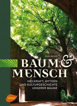 Baum und Mensch von Beiser,  Rudi