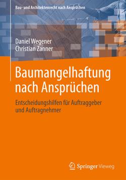 Baumangelhaftung nach Ansprüchen von Wegener,  Daniel, Zanner,  Christian