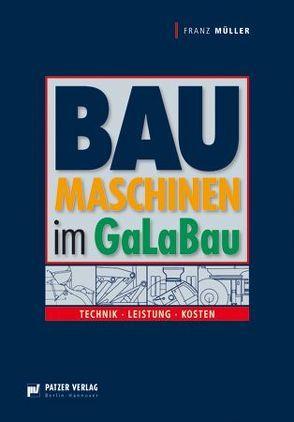 Baumaschinen im GaLaBau von Müller,  Franz