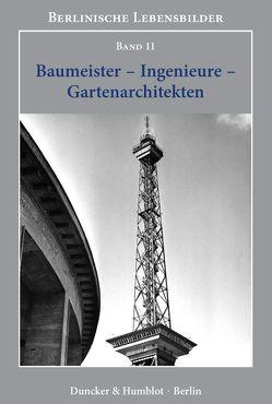 Baumeister – Ingenieure – Gartenarchitekten. von Hänsel,  Jessica, Haspel,  Jörg, Salge,  Christiane, Wittmann-Englert,  Kerstin