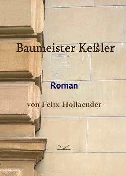 Baumeister Keßler von Hollaender,  Felix