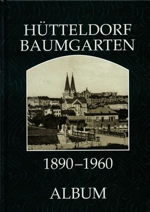 Hütteldorf Baumgarten 1890-1960 von Lunzer,  Christian, Seemann,  Helfried