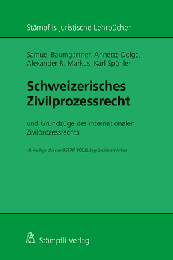 Baumgartner, Samuel: Schweizerisches Zivilprozessrecht von Baumgartner,  Samuel, Dolge,  Annette, Markus,  Alexander R., Spühler ,  Karl