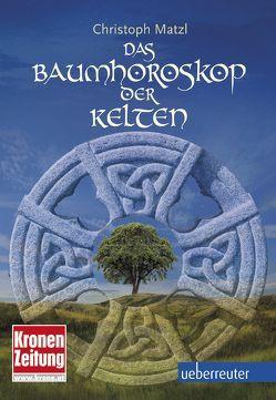 Baumhoroskop der Kelten von Matzl,  Christoph