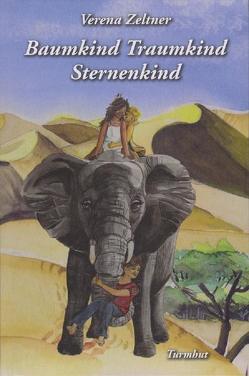 Baumkind Traumkind Sternenkind von Zeltner,  Verena